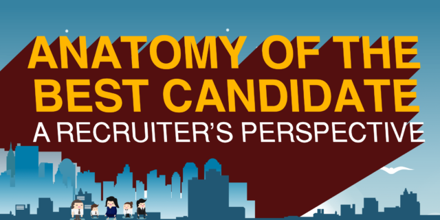 Anatomy of the Best Candidate: A Recruiter's Perspective