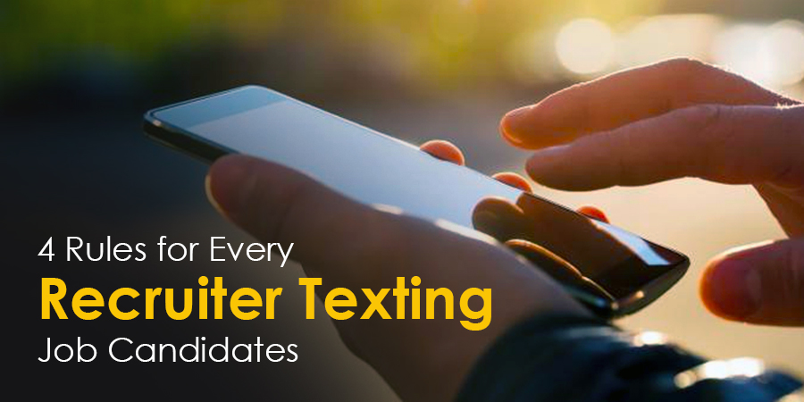 4 Rules for Every Recruiter Texting Job Candidates - pic opt