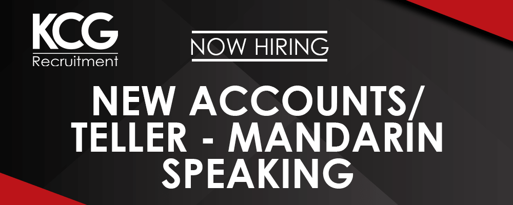 New Accounts Teller Mandarin Speaking -min