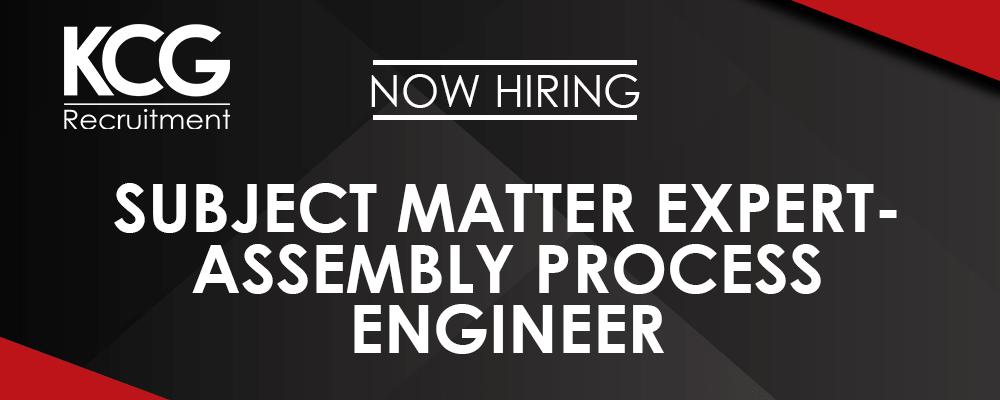 Subject Matter Expert - Assembly Process Engineer -min